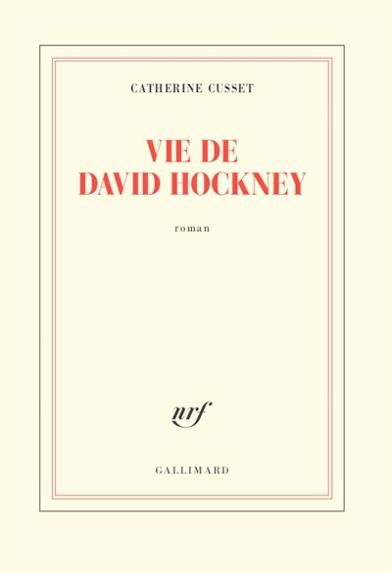 CUSSET CATHERINE - VIE DE DAVID HOCKNEY